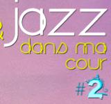 Art et Jazz dans ma cour